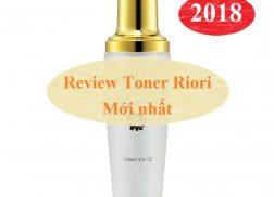 Review Toner Riori mới nhất 2018