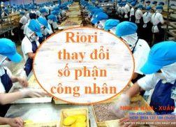 Riori làm thay đổi số phận công nhân